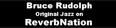 BruceReverbnationJazzBRPWebSiteButton1.jpg